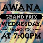 Awana Grand Prix – March 7th at 7:00pm